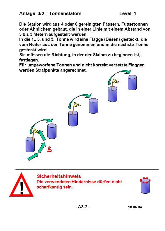 ! Anlage 3/2 - TonnenslalomLevel 1 Die Station wird aus 4 oder 6 gereinigten Fässern, Futtertonnen oder Ähnlichem gebaut, die in einer Linie mit einem