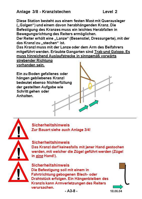 """! Anlage 3/8 - KranzlstechenLevel 2 Diese Station besteht aus einem festen Mast mit Querausleger (""""Galgen"""") und einem davon herabhängenden Kranz. Die"""