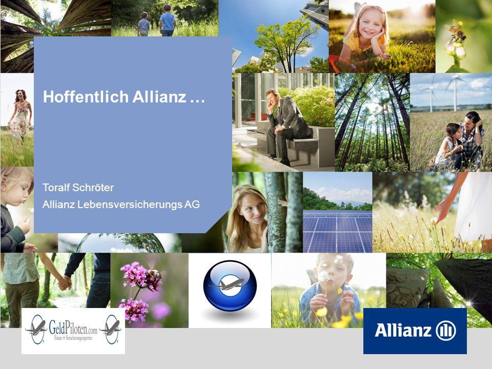 Hoffentlich Allianz … Toralf Schröter Allianz Lebensversicherungs AG