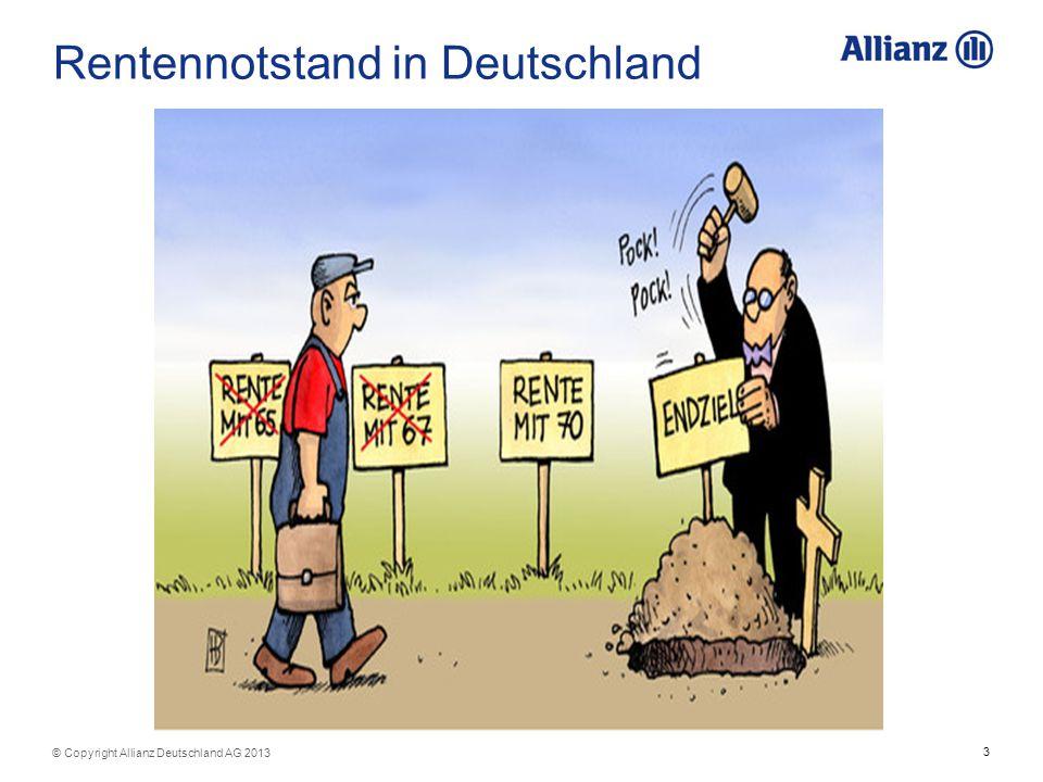 3 © Copyright Allianz Deutschland AG 2013 Rentennotstand in Deutschland