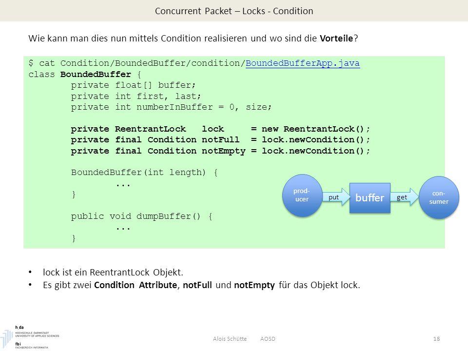 Concurrent Packet – Locks - Condition Wie kann man dies nun mittels Condition realisieren und wo sind die Vorteile.