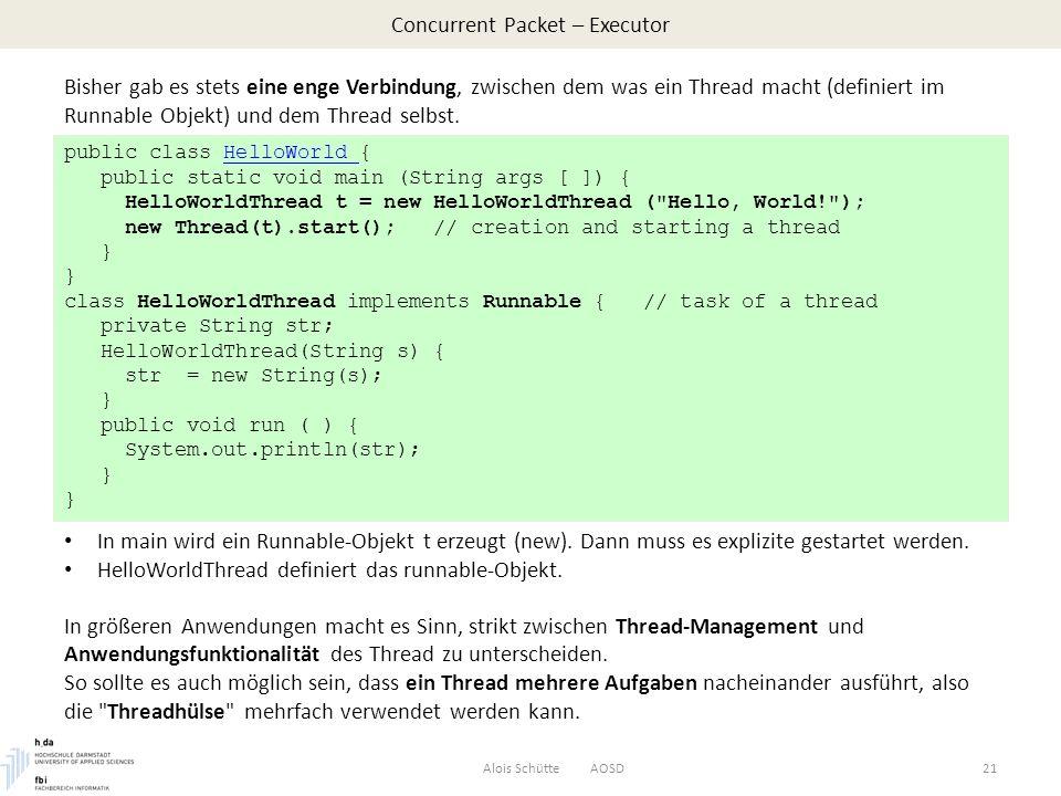 Concurrent Packet – Executor Bisher gab es stets eine enge Verbindung, zwischen dem was ein Thread macht (definiert im Runnable Objekt) und dem Thread selbst.