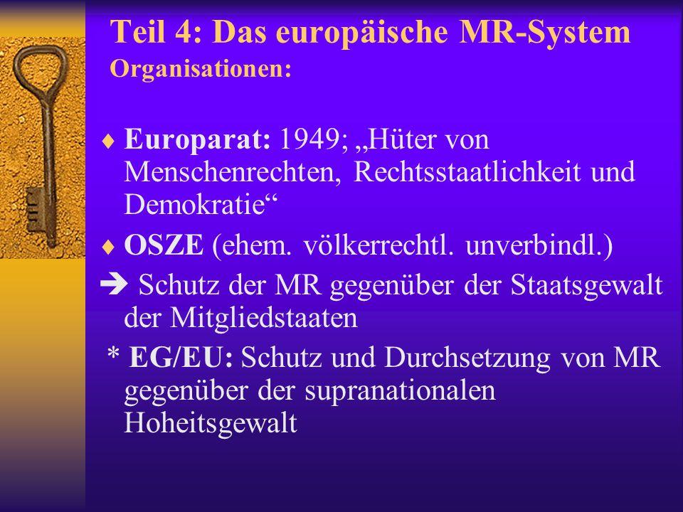 """Das europäische MR-System Geschichte: EMRK als """"constitutional instrument of European public order : in Kraft am 3.9.1953: 10 Staaten  Staatenbeschwerde;  Besonderheit: Individualbeschwerde vor der Europäischen Kommission für Menschenrechte  Europäischer Gerichtshof für Menschenrechte"""