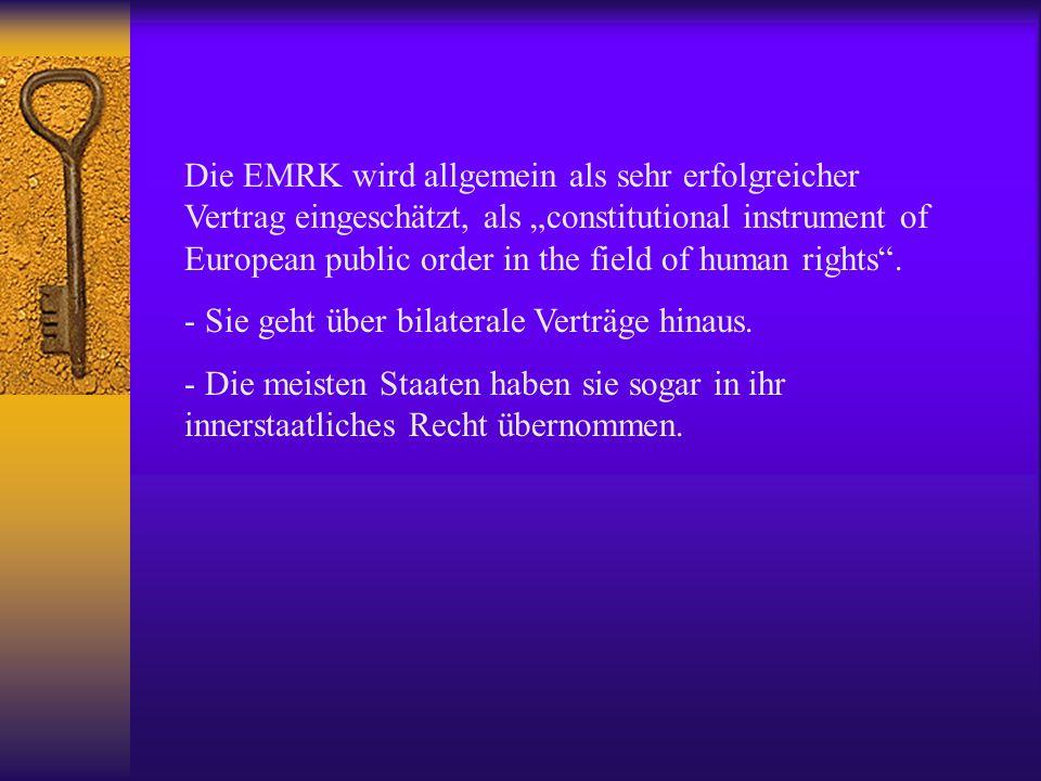 Das europäische MR-System Rechtsprechung des EGMR Individualbeschwerde:  2001: 13.858 Beschwerden, 889 Urteile, l8.989 Unzulässigkeitsentscheidungen und Streichungen  Rechtsprechung beeinflusst zunehmend das innerstaatliche Recht der Mitgliedstaaten  Seit dem 11.