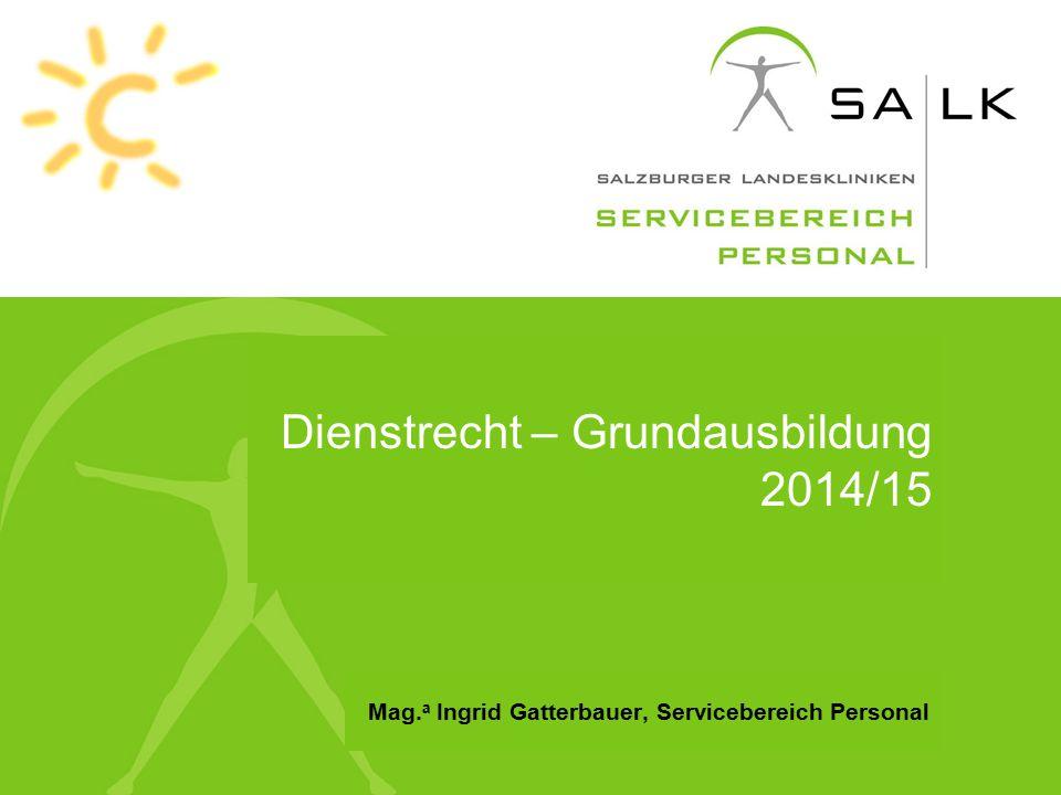 Dienstrecht – Grundausbildung 2014/15 Mag. a Ingrid Gatterbauer, Servicebereich Personal