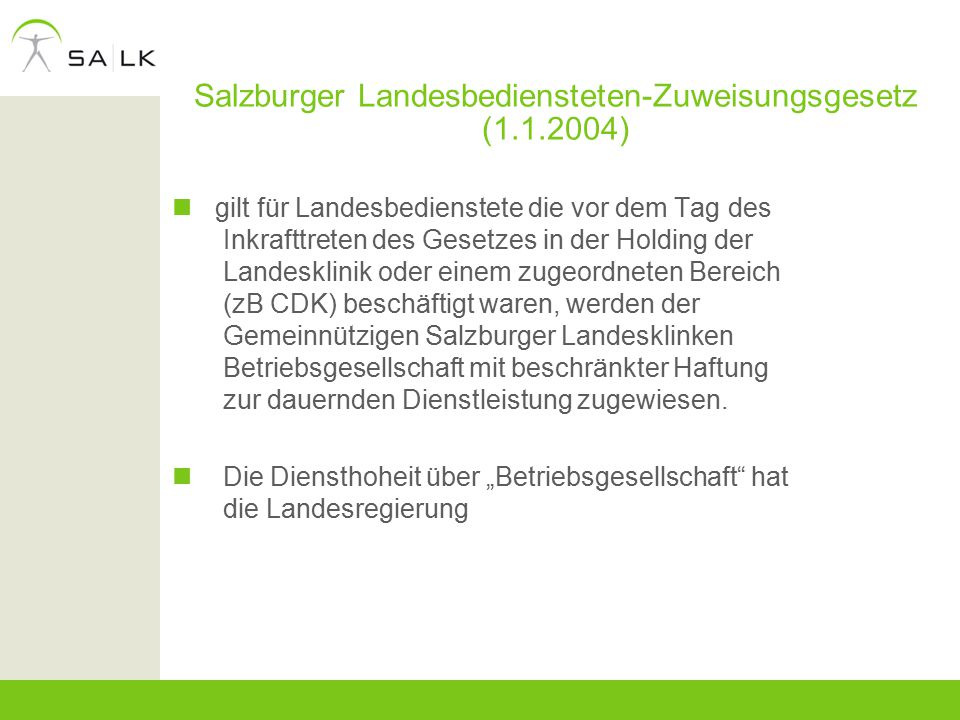 Salzburger Landesbediensteten-Zuweisungsgesetz (1.1.2004) gilt für Landesbedienstete die vor dem Tag des Inkrafttreten des Gesetzes in der Holding der