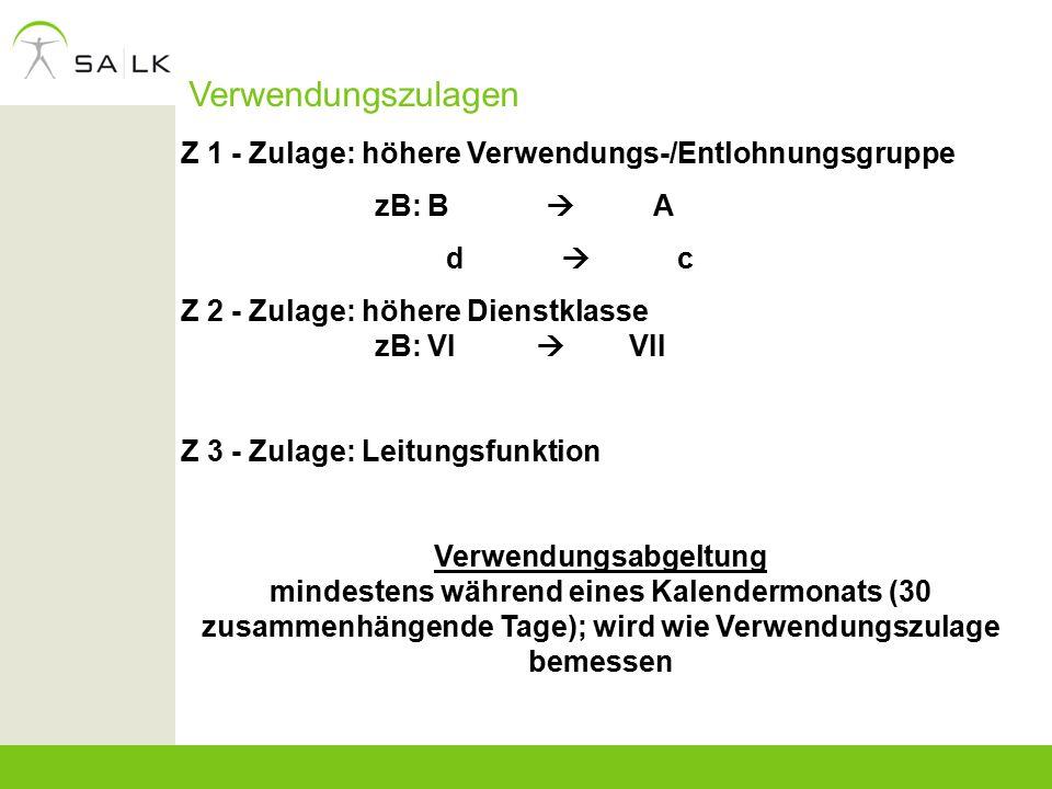 Verwendungszulagen Z 1 - Zulage: höhere Verwendungs-/Entlohnungsgruppe zB: B  A d  c Z 2 - Zulage: höhere Dienstklasse zB: VI  VII Z 3 - Zulage: Le