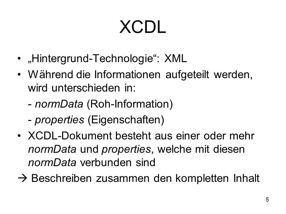 6 Hauptgebrauch von XCDL Macht es möglich große Archive von einem alten Format in ein Neues umzuwandeln und dabei die Kontrolle über den Verlust zu behalten Informationsverlust wird kalkuliert, indem properties und normData der Quell- und Zieldatei abgeglichen werden  Prozentzahl der Gleichheit wird bestimmt