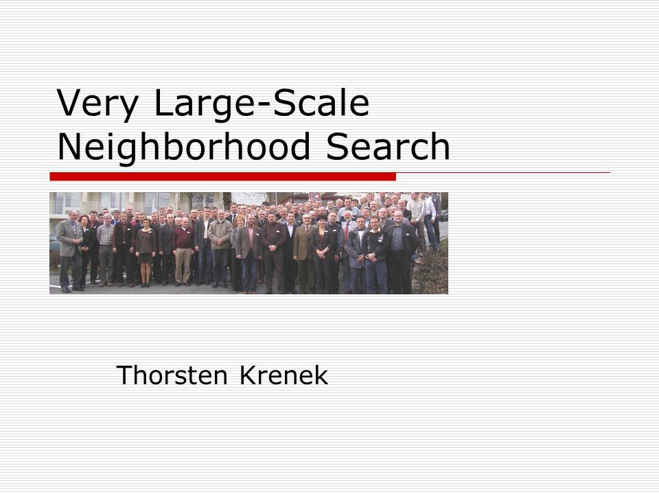 Very Large-Scale Neighborhood Search Thorsten Krenek
