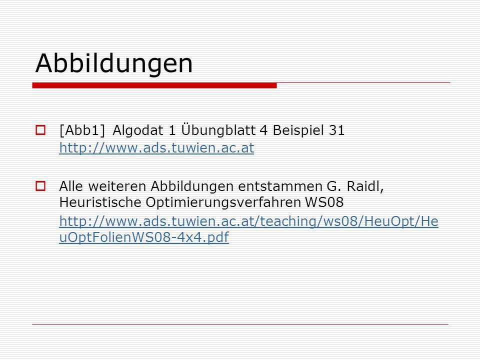 Abbildungen  [Abb1] Algodat 1 Übungblatt 4 Beispiel 31 http://www.ads.tuwien.ac.at http://www.ads.tuwien.ac.at  Alle weiteren Abbildungen entstammen G.