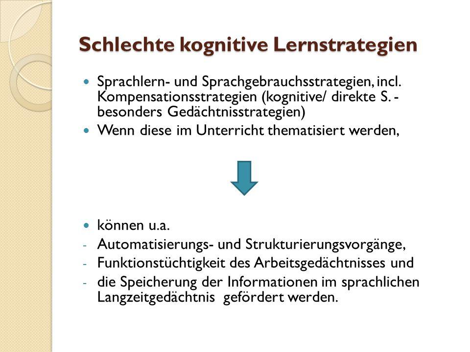 Schlechte kognitive Lernstrategien Sprachlern- und Sprachgebrauchsstrategien, incl.