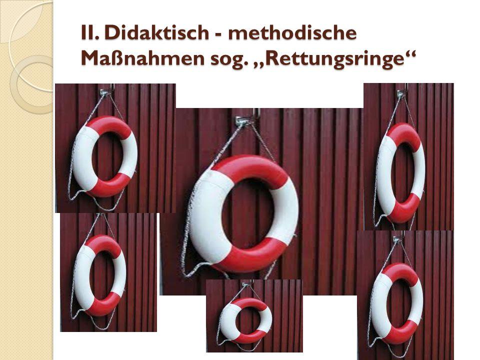 """II. Didaktisch - methodische Maßnahmen sog. """"Rettungsringe"""