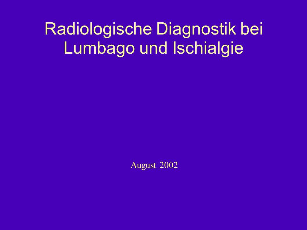 Radiologische Diagnostik bei Lumbago und Ischialgie August 2002