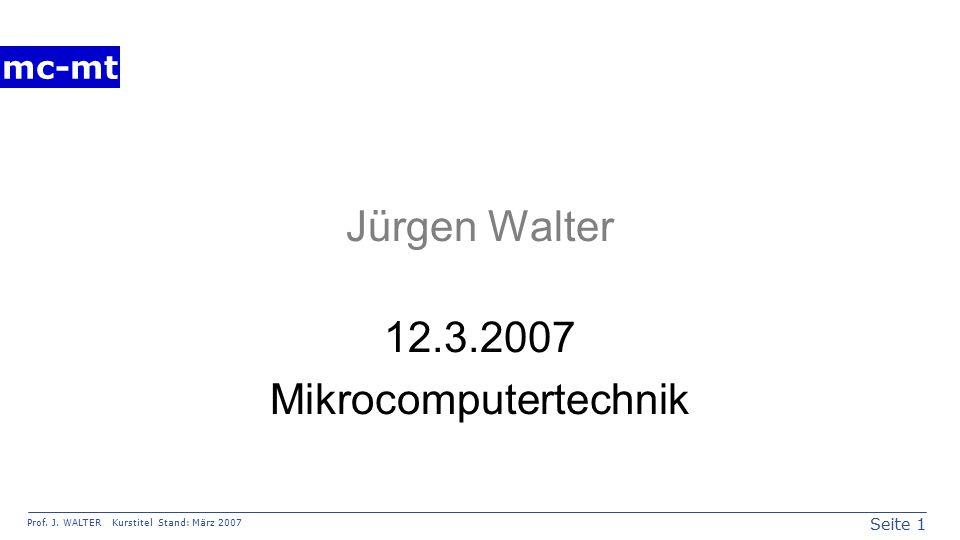 Seite 2 Prof. J. WALTER Kurstitel Stand: März 2007 mc-mt Benjamin Brandes