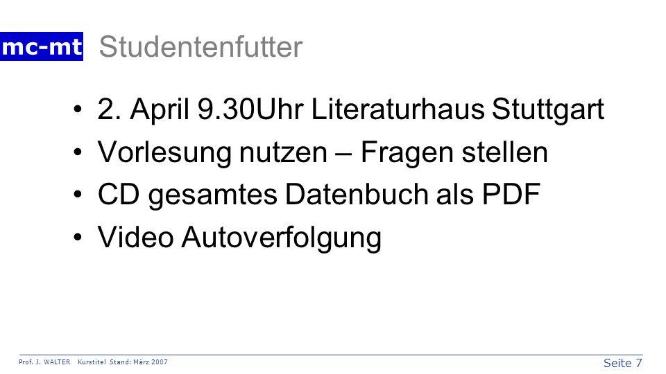 Seite 7 Prof. J. WALTER Kurstitel Stand: März 2007 mc-mt Studentenfutter 2.