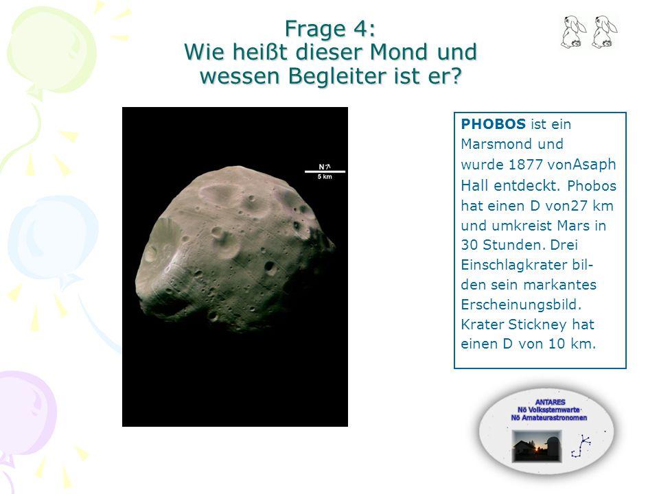 Frage 4: Wie heißt dieser Mond und wessen Begleiter ist er.