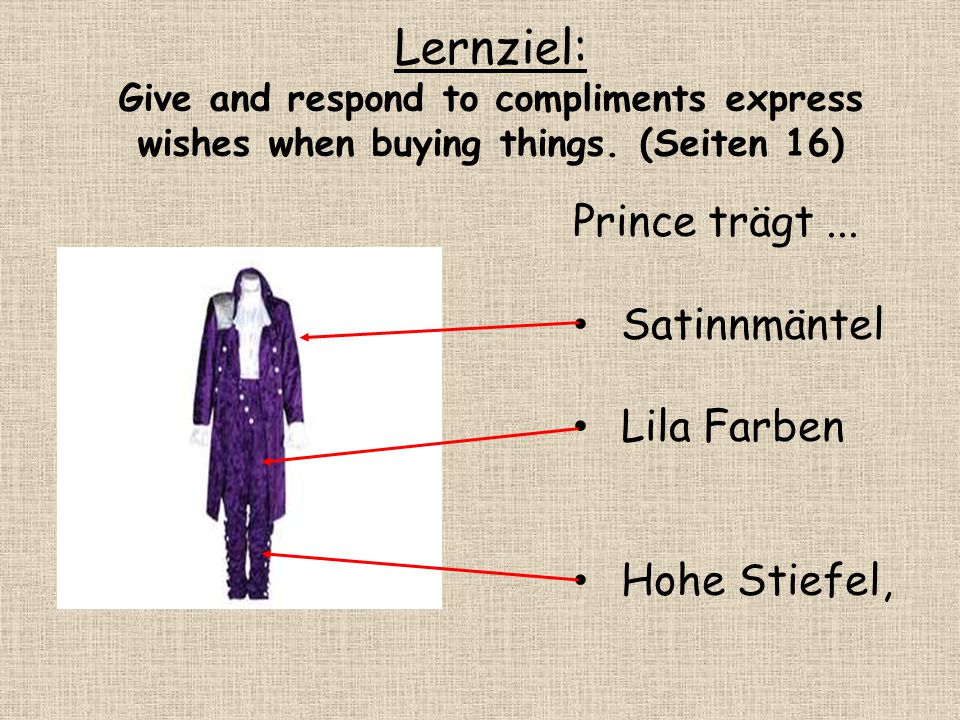 Lernziel: Give and respond to compliments express wishes when buying things. (Seiten 16) Prince trägt... Satinnmäntel Lila Farben Hohe Stiefel,