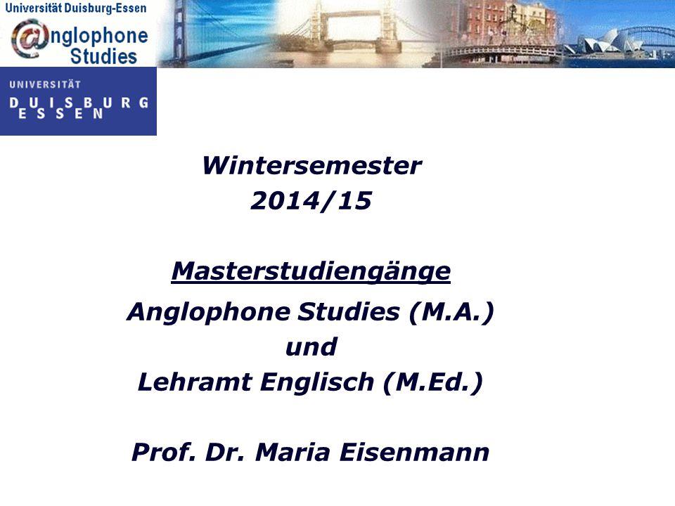 Wintersemester 2014/15 Masterstudiengänge Anglophone Studies (M.A.) und Lehramt Englisch (M.Ed.) Prof.