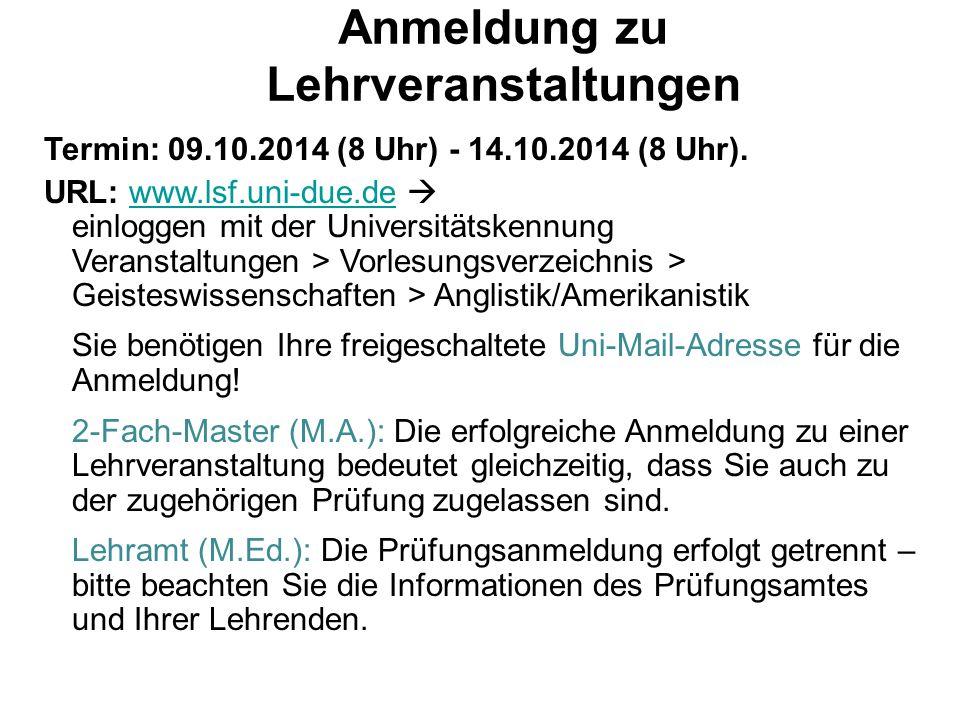 Anmeldung zu Lehrveranstaltungen Termin: 09.10.2014 (8 Uhr) - 14.10.2014 (8 Uhr).