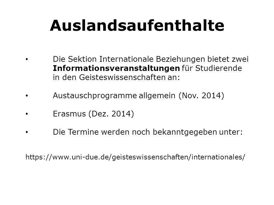 Auslandsaufenthalte Die Sektion Internationale Beziehungen bietet zwei Informationsveranstaltungen für Studierende in den Geisteswissenschaften an: Austauschprogramme allgemein (Nov.
