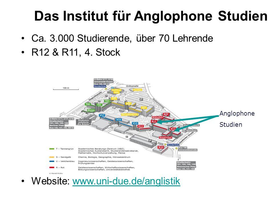 Das Institut für Anglophone Studien Ca.3.000 Studierende, über 70 Lehrende R12 & R11, 4.