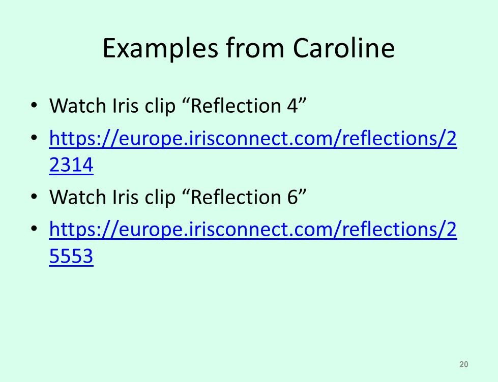 "Examples from Caroline Watch Iris clip ""Reflection 4"" https://europe.irisconnect.com/reflections/2 2314 https://europe.irisconnect.com/reflections/2 2"