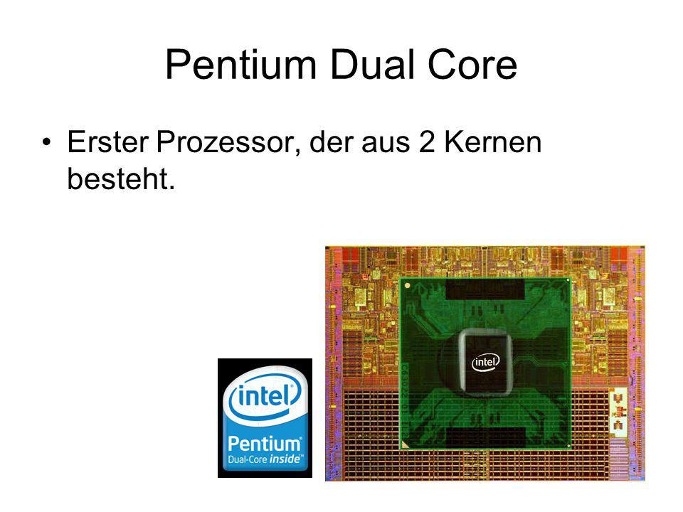 Weitere Prozessoren Intel 80386: 32 Bit, 33 MHz, 275000 Transistoren Pentium 2: 32 Bit, bis 300 MHz, 2,75 Transistoren Pentium 3: 1000 MHz, später mit 64 Bit Pentium 4: kaum Verbesserungen, deshalb kam bald der Pentium-M.