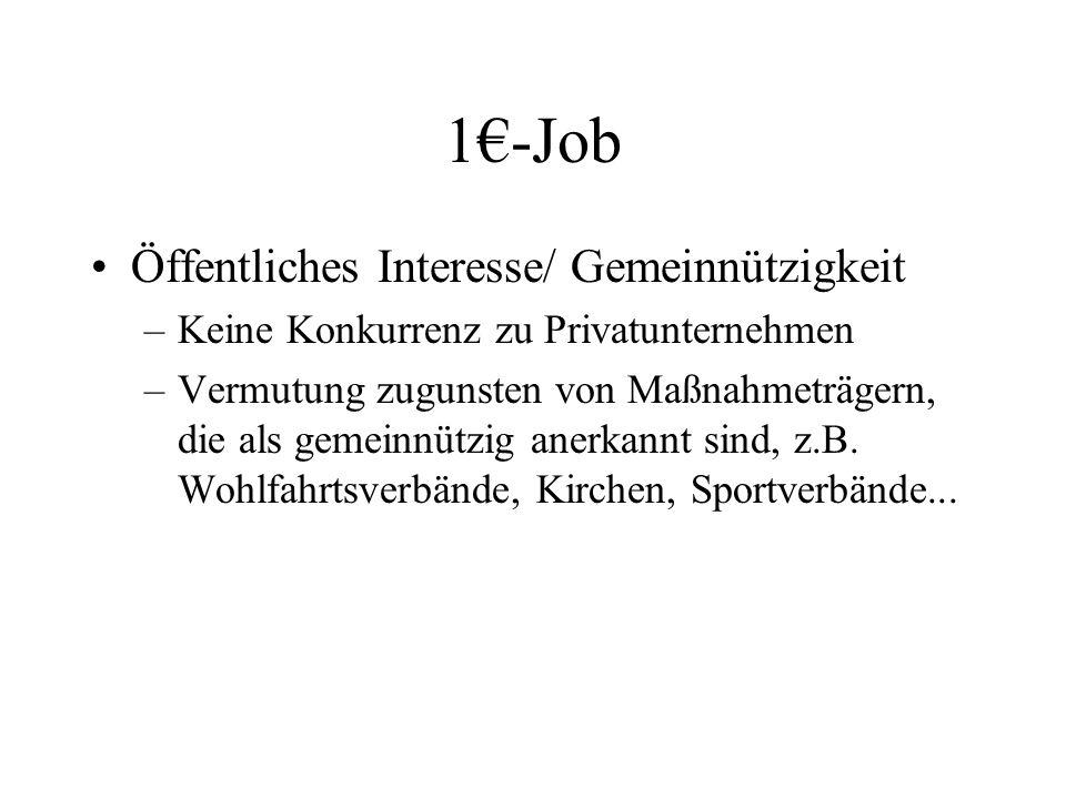 1€-Job Öffentliches Interesse/ Gemeinnützigkeit –Keine Konkurrenz zu Privatunternehmen –Vermutung zugunsten von Maßnahmeträgern, die als gemeinnützig