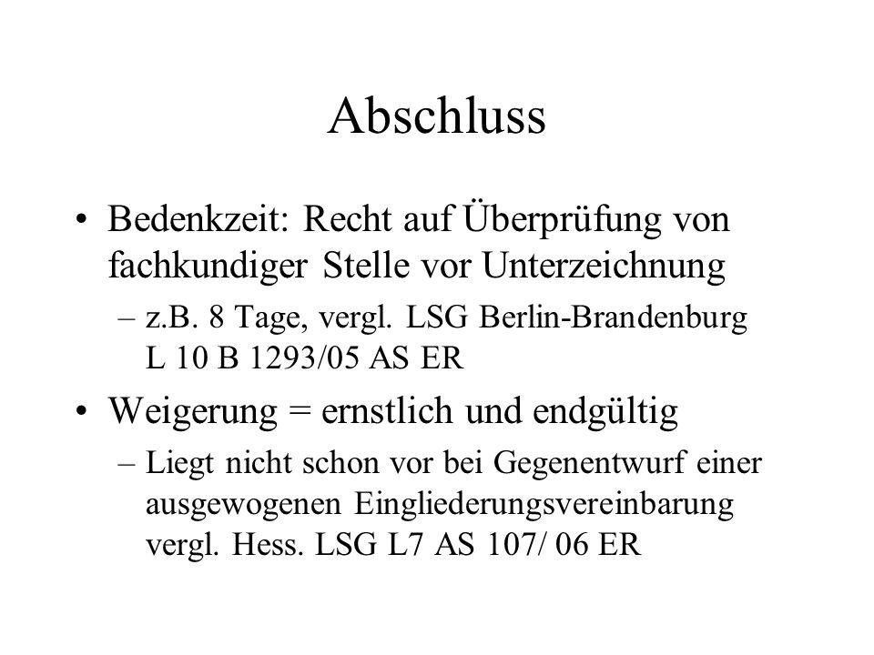 Abschluss Bedenkzeit: Recht auf Überprüfung von fachkundiger Stelle vor Unterzeichnung –z.B. 8 Tage, vergl. LSG Berlin-Brandenburg L 10 B 1293/05 AS E