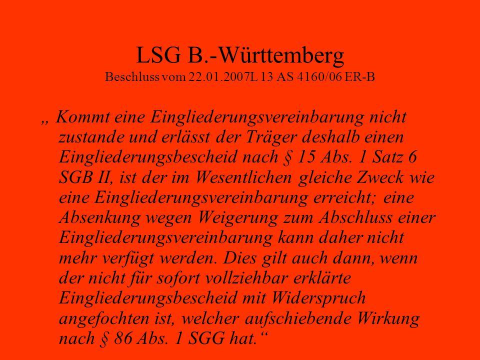 """LSG B.-Württemberg Beschluss vom 22.01.2007L 13 AS 4160/06 ER-B """" Kommt eine Eingliederungsvereinbarung nicht zustande und erlässt der Träger deshalb"""
