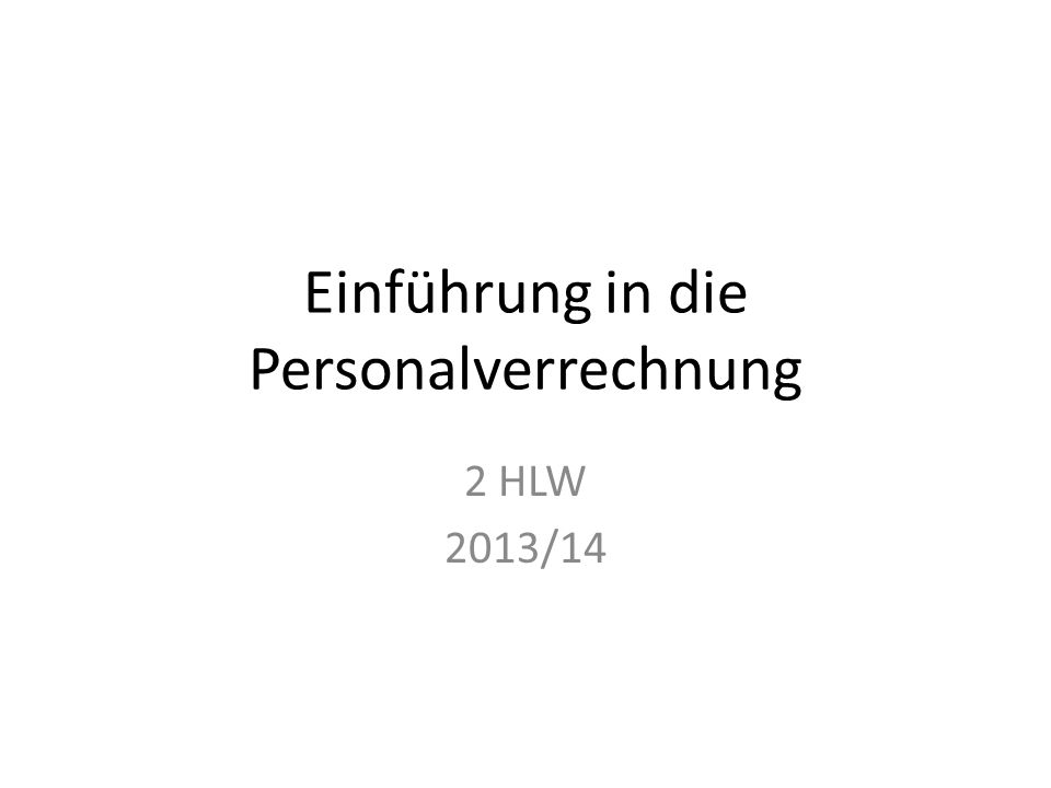 Einführung in die Personalverrechnung 2 HLW 2013/14