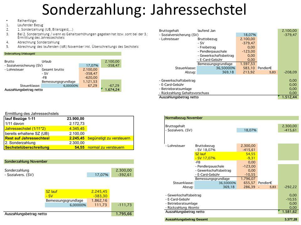 Sonderzahlung: Jahressechstel Reihenfolge: 1.Laufender Bezug 2.1. Sonderzahlung (UB, Bilanzgeld,...) 3.Bei 2. Sonderzahlung / wenn es Gehaltserhöhunge