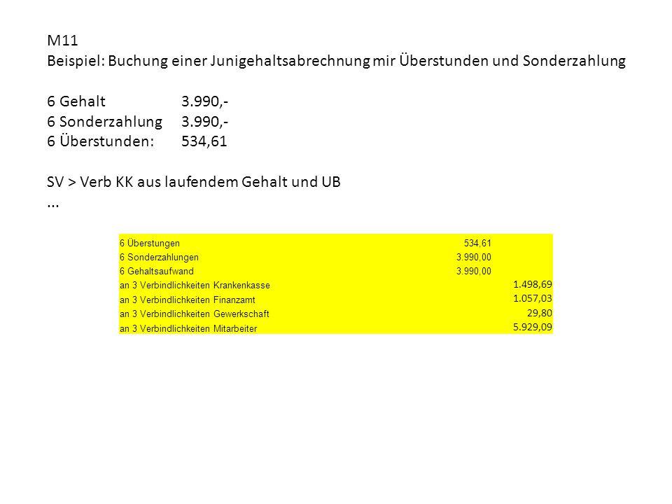 6 Überstungen 534,61 6 Sonderzahlungen 3.990,00 6 Gehaltsaufwand 3.990,00 an 3 Verbindlichkeiten Krankenkasse 1.498,69 an 3 Verbindlichkeiten Finanzam
