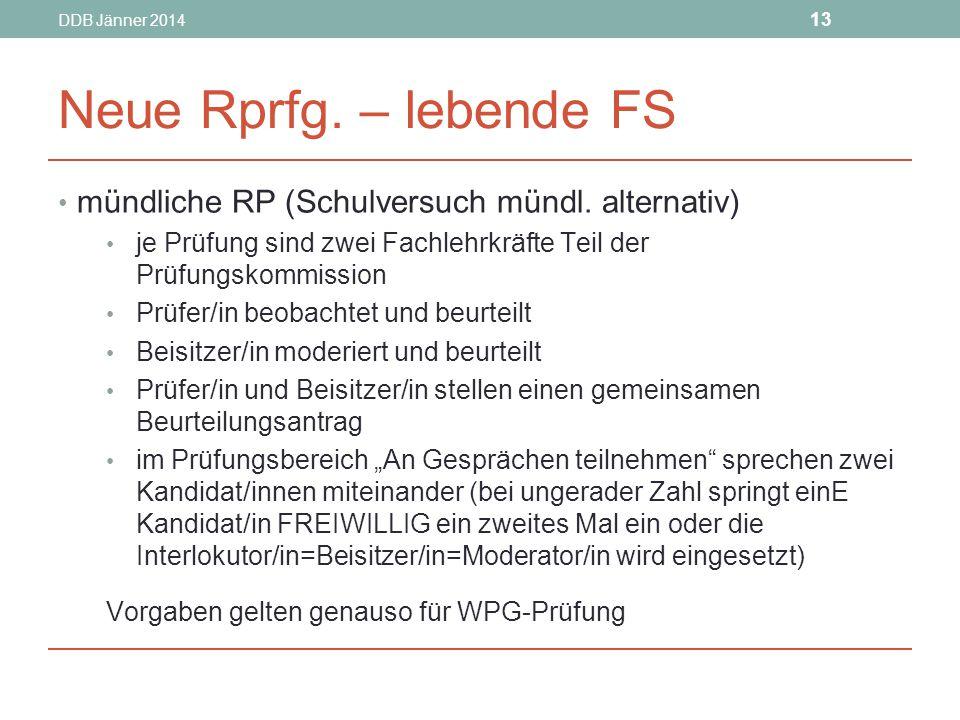 DDB Jänner 2014 13 Neue Rprfg.– lebende FS mündliche RP (Schulversuch mündl.