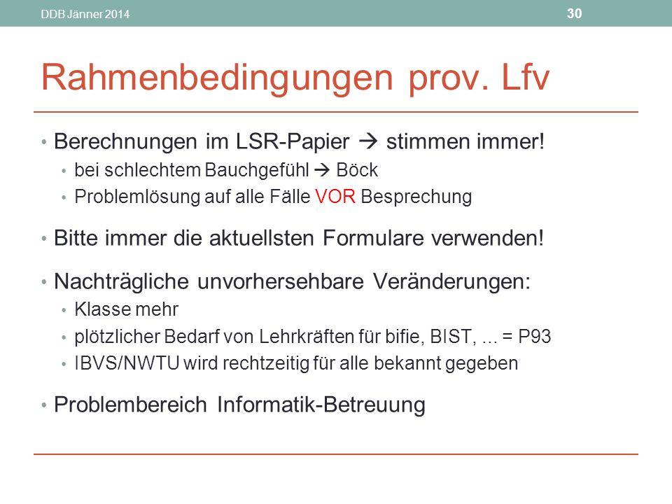 DDB Jänner 2014 30 Rahmenbedingungen prov.Lfv Berechnungen im LSR-Papier  stimmen immer.