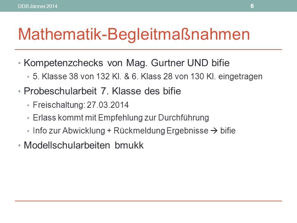 DDB Jänner 2014 6 Mathematik-Begleitmaßnahmen Kompetenzchecks von Mag.