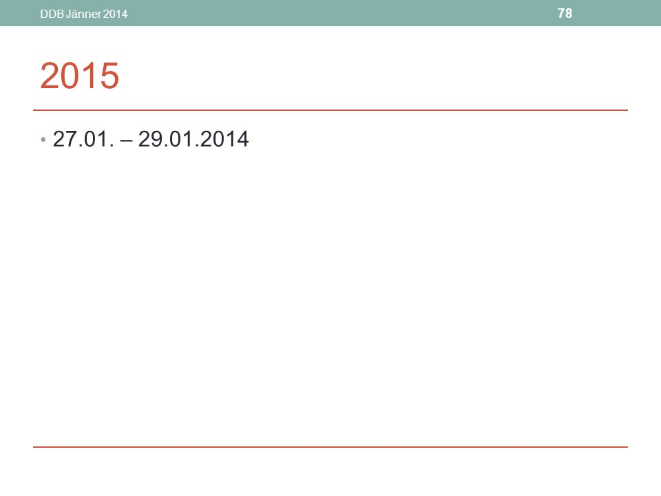 DDB Jänner 2014 78 2015 27.01. – 29.01.2014