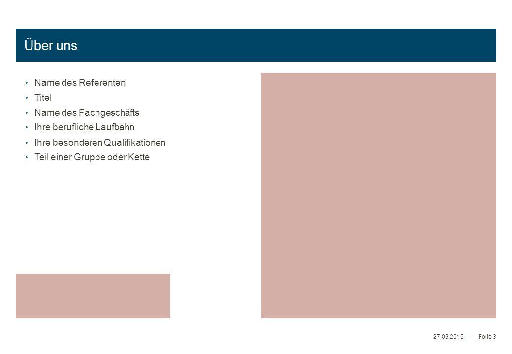 Ziele für heute Hören und Hörverlust besprechen Herausforderungen und Chancen der Behandlung von Hörverlust [Name des Fachgeschäfts] vorstellen 27.03.2015Folie 4