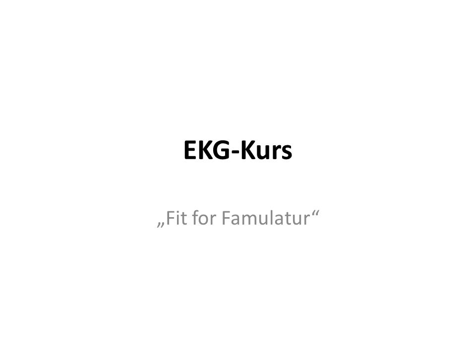 "EKG-Kurs ""Fit for Famulatur"""