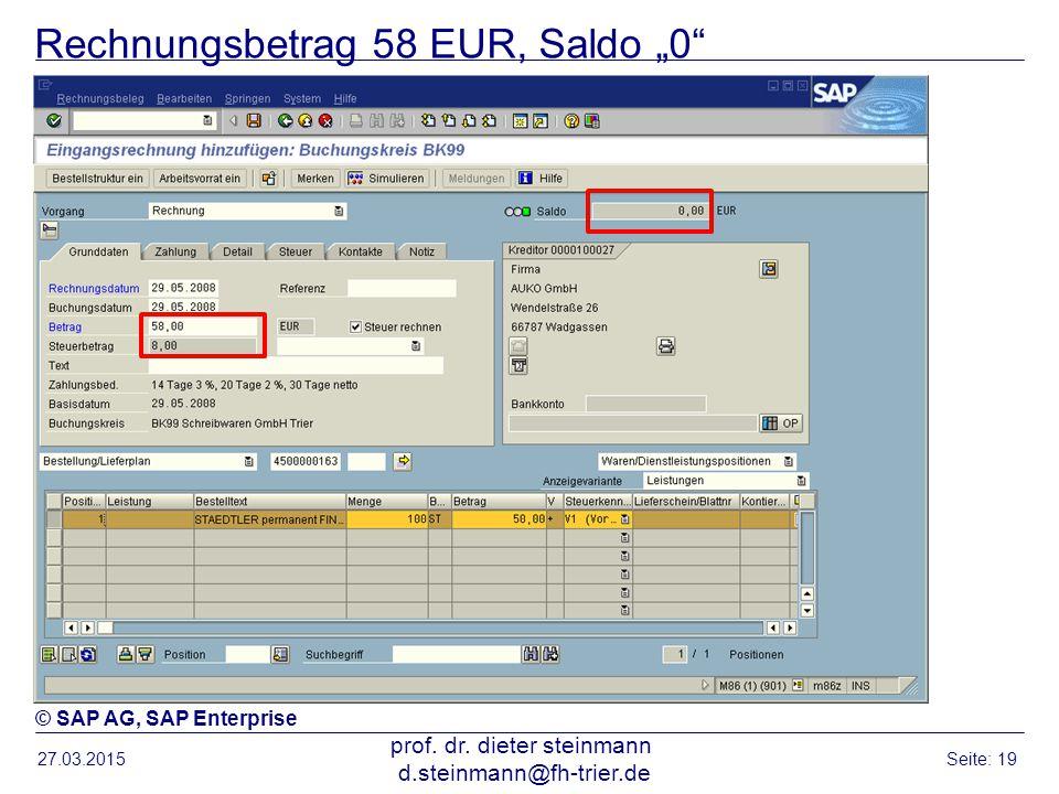 """Rechnungsbetrag 58 EUR, Saldo """"0"""" 27.03.2015 prof. dr. dieter steinmann d.steinmann@fh-trier.de Seite: 19 © SAP AG, SAP Enterprise"""