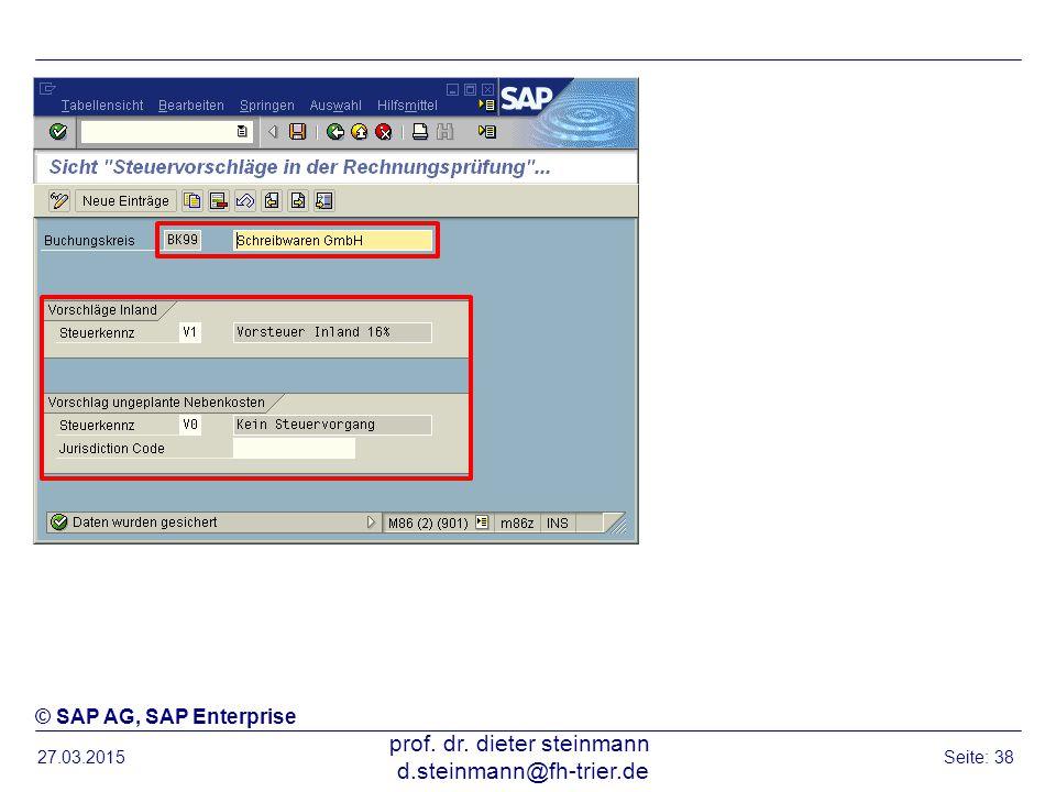 27.03.2015 prof. dr. dieter steinmann d.steinmann@fh-trier.de Seite: 38 © SAP AG, SAP Enterprise
