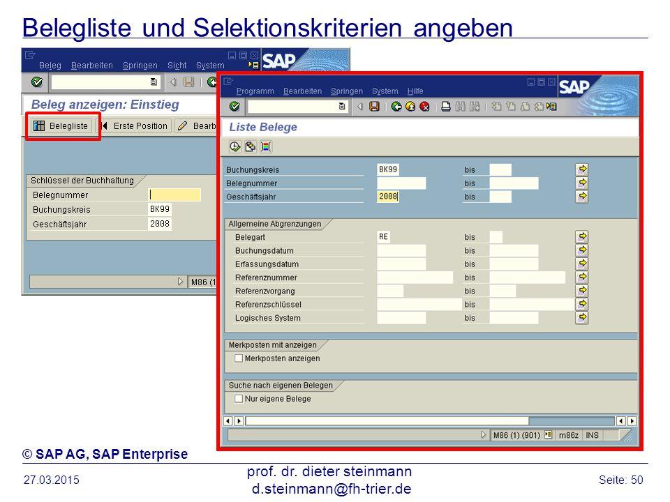 Belegliste und Selektionskriterien angeben 27.03.2015 prof. dr. dieter steinmann d.steinmann@fh-trier.de Seite: 50 © SAP AG, SAP Enterprise