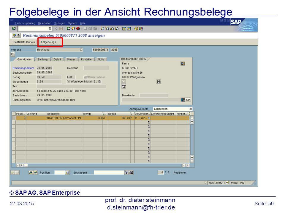 Folgebelege in der Ansicht Rechnungsbelege 27.03.2015 prof. dr. dieter steinmann d.steinmann@fh-trier.de Seite: 59 © SAP AG, SAP Enterprise