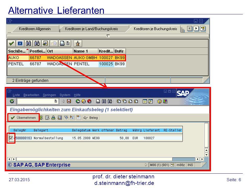Alternative Lieferanten 27.03.2015 prof. dr. dieter steinmann d.steinmann@fh-trier.de Seite: 6 © SAP AG, SAP Enterprise