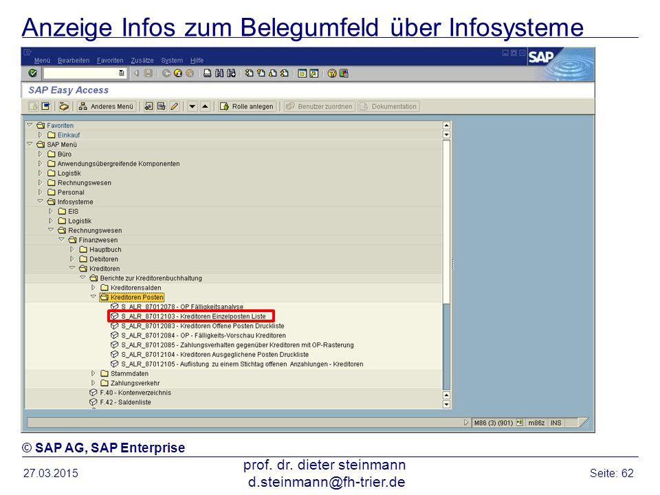 Anzeige Infos zum Belegumfeld über Infosysteme 27.03.2015 prof. dr. dieter steinmann d.steinmann@fh-trier.de Seite: 62 © SAP AG, SAP Enterprise