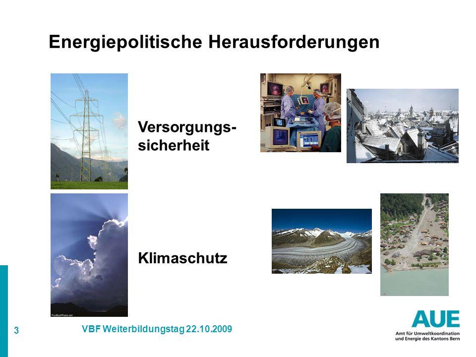 3 VBF Weiterbildungstag 22.10.2009 Energiepolitische Herausforderungen Versorgungs- sicherheit Klimaschutz