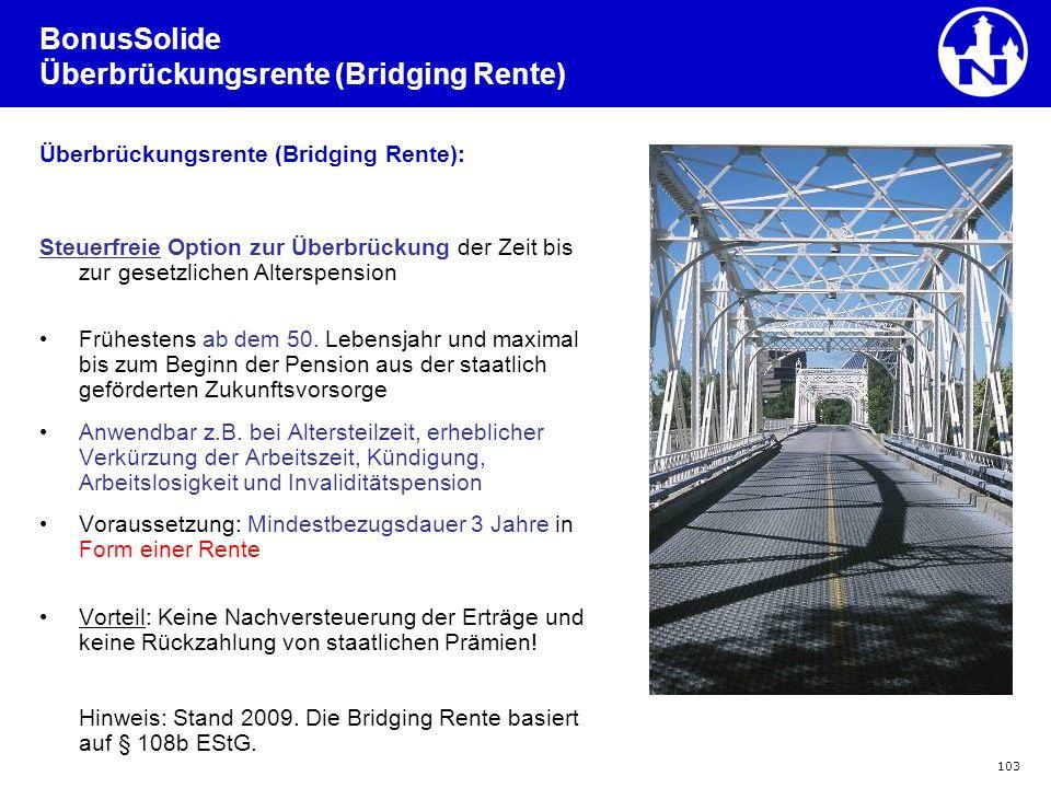 103 BonusSolide Überbrückungsrente (Bridging Rente) Überbrückungsrente (Bridging Rente): Steuerfreie Option zur Überbrückung der Zeit bis zur gesetzli