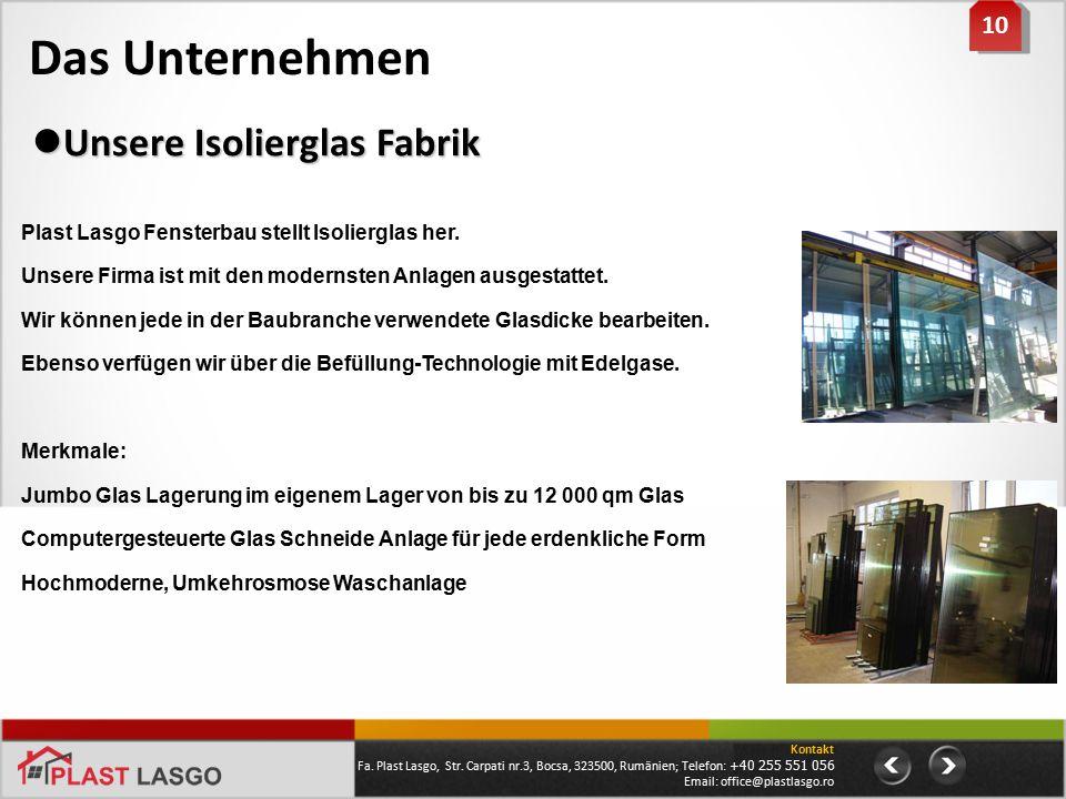 Das Unternehmen 10 Plast Lasgo Fensterbau stellt Isolierglas her. Unsere Firma ist mit den modernsten Anlagen ausgestattet. Wir können jede in der Bau