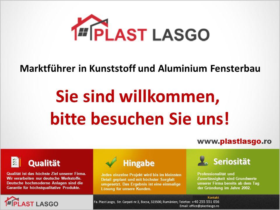 Marktführer in Kunststoff und Aluminium FensterbauHingabeQualität Qualität ist das höchste Ziel unserer Firma. Wir verarbeiten nur deutsche Werkstoffe
