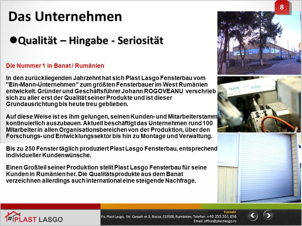 Das Unternehmen Die Nummer 1 in Banat / Rumänien In den zurückliegenden Jahrzehnt hat sich Plast Lasgo Fensterbau vom